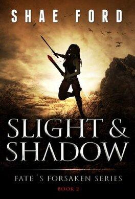 Couverture du livre : Fate's Forsaken, Tome 2 : Slight and Shadow