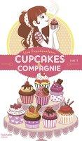 Cupcakes & Compagnie, tome 1: La gourmandise n'est pas du tout un vilain défaut