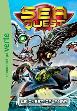 Couverture du livre : Sea Quest, tome 1: Le cyber-calamar