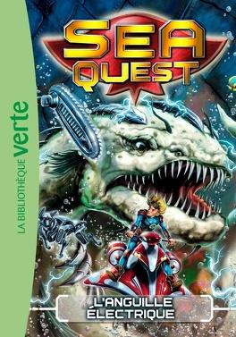 Couverture du livre : Sea Quest, tome 2: L'anguille électrique