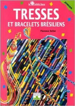 charme de coût top design moins cher Tresses et bracelets brésiliens - Livre de Florence Bellot