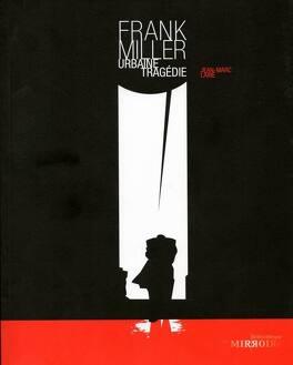 Couverture du livre : Frank Miller, urbaine tragédie