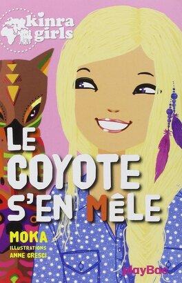 Couverture du livre : Les Kinra Girls, Tome 14 : Le coyote s'en mêle