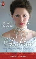 Journal intime d'une duchesse, Tome 3 : Dahlia