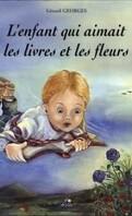 L'enfant qui aimait les livres et les fleurs