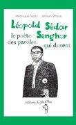 Léopold Sédar Senghor, le poète des paroles qui durent