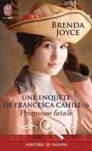 Une enquête de Francesca Cahill, Tome 6 : Promesse fatale