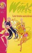 Winx Club, tome 27 : Les trois sorcières