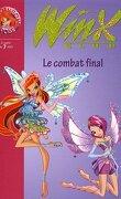 Winx Club, tome 29 : Le combat final