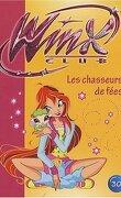 Winx Club, tome 30 : Les chasseurs de fées