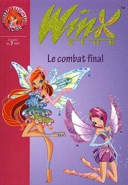 Couverture du livre : Winx Club, tome 29 : Le combat final