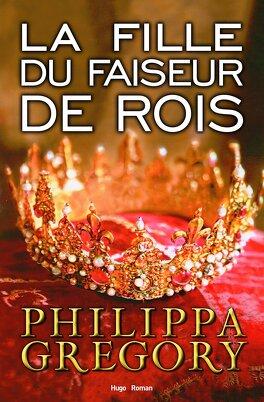 Couverture du livre : La Fille du faiseur de rois