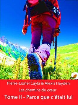 Couverture du livre : Les Chemins du cœur, Tome 2 : Parce que c'était lui