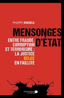 Couverture du livre : Mensonges d'État - Entre fraude, corruption et terrorisme : la justice belge en faillite