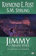 Les Légendes de Krondor : Jimmy les Mains Vives