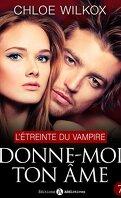 Donne-moi ton âme, tome 7 : L'étreinte du vampire