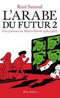 L'Arabe du futur, Tome 2 : Une jeunesse au Moyen-Orient (1984-1985)