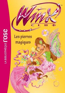 Winx Club Tome 49 Les Pierres Magiques Livre De Sophie