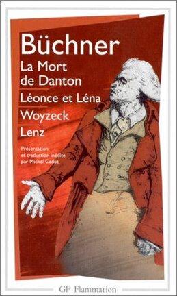 Couverture du livre : La mort de Danton - Léonce et Léna - Woyzeck - Lenz