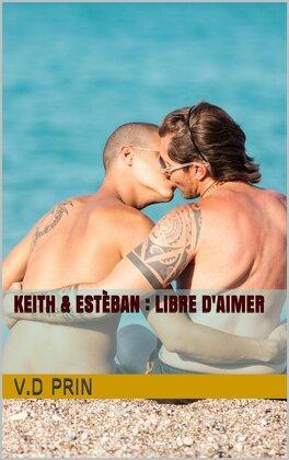 Couverture du livre : Keith et Esteban Libre d'aimer