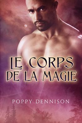 Couverture du livre : Les Triades, Tome 2 : Le Corps de la Magie