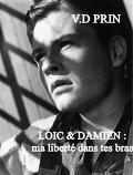 Loic & Damien : Ma liberté dans tes bras