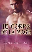 Les Triades, Tome 2 : Le Corps de la Magie