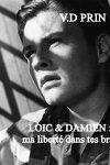 couverture Loic & Damien : Ma liberté dans tes bras