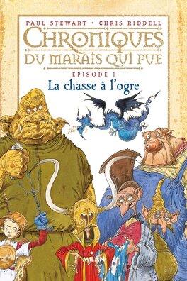 Couverture du livre : Chroniques du Marais qui Pue, Épisode 1 : La chasse à l'Ogre