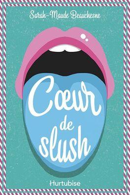 Couverture du livre : Coeur de slush