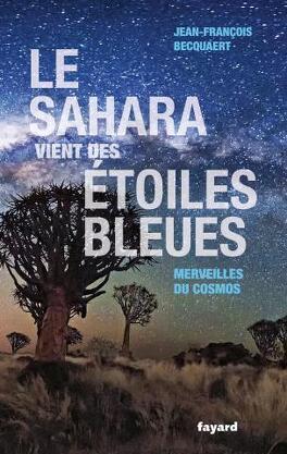 Couverture du livre : Le Sahara vient des étoiles bleues