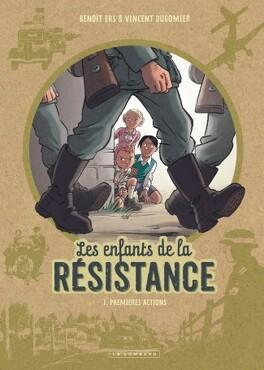 Couverture du livre : Les Enfants de la Résistance, tome 1 : Premières actions