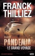 Avant Pandemia, Le grand voyage