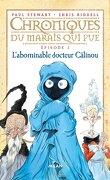 Chroniques du Marais qui Pue, Épisode 3 : L'abominable docteur Câlinou