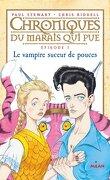 Chroniques du Marais qui Pue, Épisode 5 : Le vampire suceur de pouces