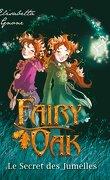 Fairy Oak, Tome 1 : Le Secret des jumelles