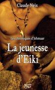 Les chroniques d'Ishmaar, Tome 3 : La Jeunesse D'Eiki