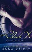 Les Chroniques Krinar, Tome 0,5 : Le Club X