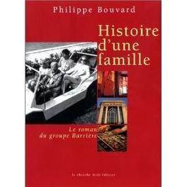Couverture du livre : Histoire d'une famille : Le Roman du groupe Barrière