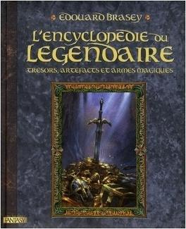 Couverture du livre : L'Encyclopédie du légendaire : Tome 1, Trésors, artefacts et armes magiques