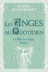 La bible des Anges, Tome 2 : Les Anges au quotidien