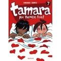 Tamara, tome 7 : Ma première fois !