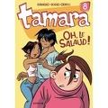 Tamara, tome 8 : Oh, le salaud !