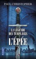 La Légende des Templiers, tome 1 : L'épée