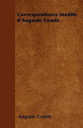 Couverture du livre : Correspondance inédite d'Auguste Comte