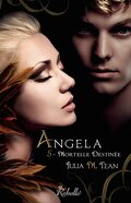 Angela, tome 5 : Mortelle Destinée