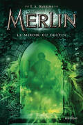 Merlin, Tome 4 : Le Miroir du Destin