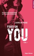 Fixed, Tome 1 : Fixed on You