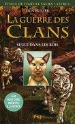 La Guerre des Clans - Etoile du Tigre et Sacha, Livre I : Seule dans les bois