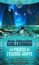 Les Pirates de l'Escroc-Griffe, Tome 2 : Les Feux de mortifice